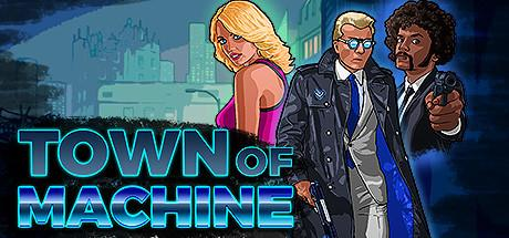 Town of Machine Game Free Download Torrent