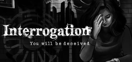 Interrogation You will be deceived Game Free Download Torrent