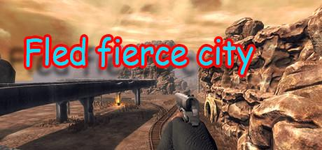 Fled fierce city Game Free Download Torrent