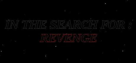 In The Search For Revenge Game Free Download Torrent