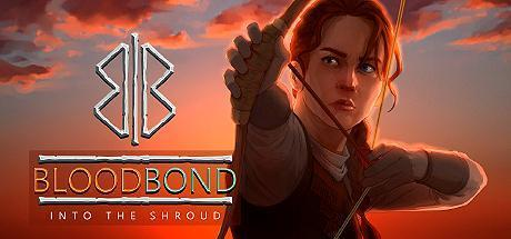 Blood Bond Into the Shroud Game Free Download Torrent