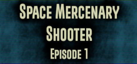 Space Mercenary Shooter Episode 1 Game Free Download Torrent