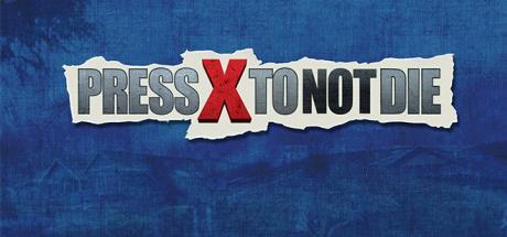 Press X to Not Die Game Free Download Torrent