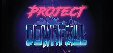 Project Downfall Game Free Download Torrent
