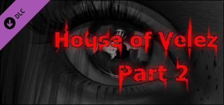 House of Velez - Part 2 Game Free Download Torrent