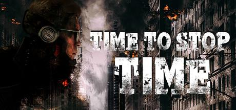 Time To Stop Time Game Free Download Torrent