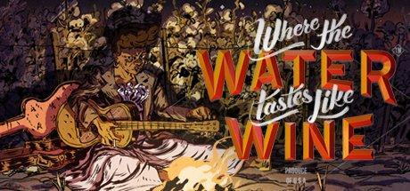 Where the Water Tastes Like Wine Game Free Download Torrent