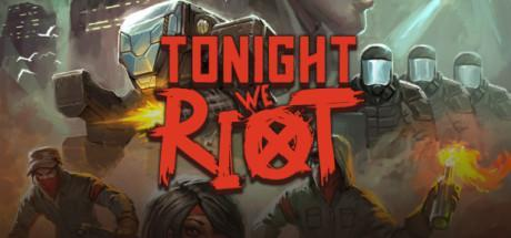 Tonight We Riot Game Free Download Torrent