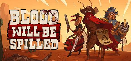 Blood will be Spilled Game Free Download Torrent