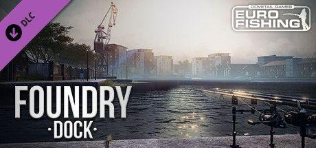 Euro Fishing Foundry Dock Game Free Download Torrent