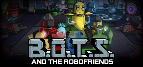 B.O.T.S. and the Robofriends Game Free Download Torrent