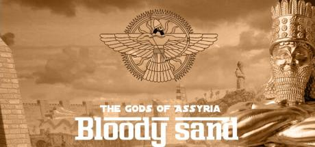 Bloody Sand The Gods Of Assyria Game Free Download Torrent