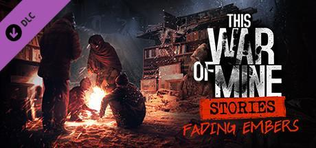 This War of Mine Stories Fading Embers Game Free Download Torrent
