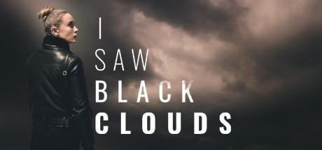 I Saw Black Clouds Game Free Download Torrent