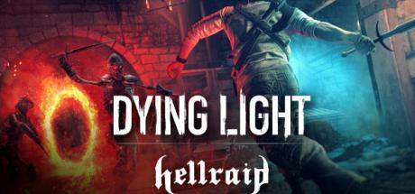 Dying Light Hellraid Game Free Download Torrent