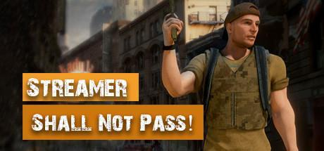Streamer Shall Not Pass! Game Free Download Torrent